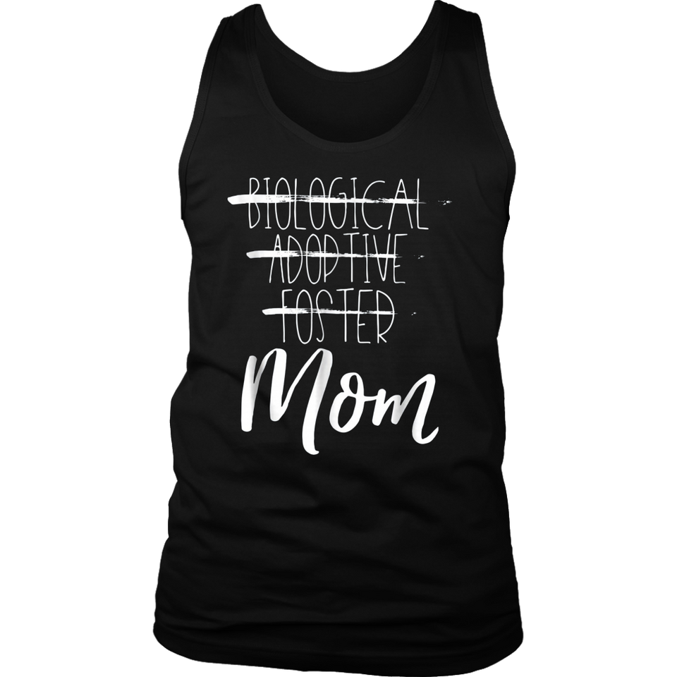 Biological Adoptive Foster Mom Shirt