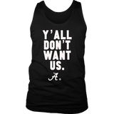 Alabama Y'all dont want us T shirt