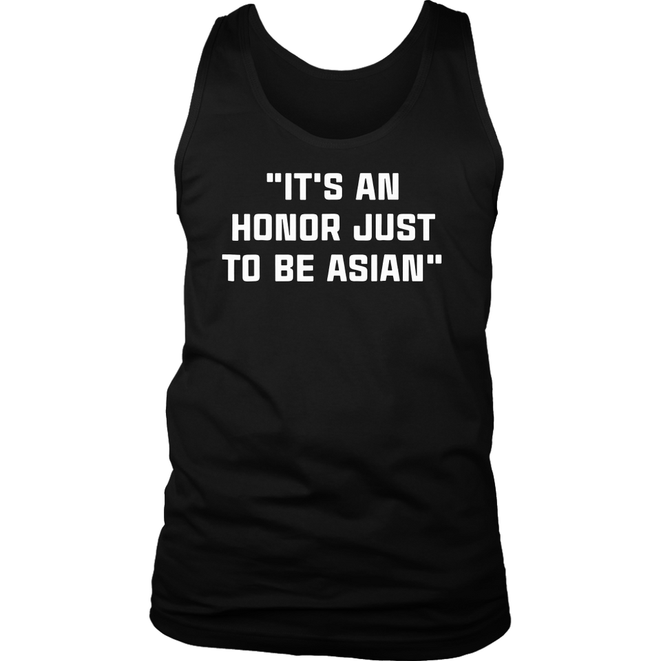 """IT'S AN HONOR JUST TO BE ASIAN"" Shirt"