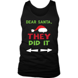 Dear Santa They Did It Funny T-Shirt for Christmas Holidays