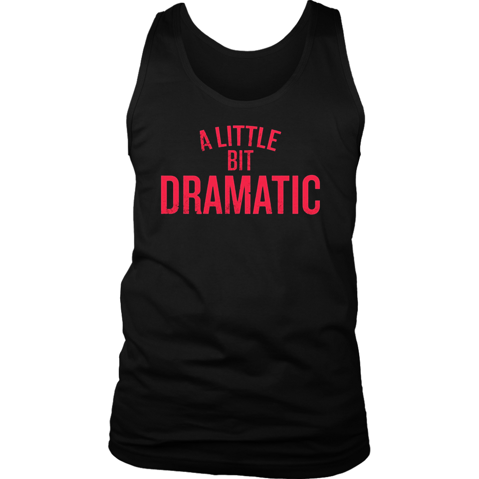 A Little Bit Dramatic T-Shirt