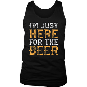 I'm Just Here For The Beer Funny Drinking T-Shirt