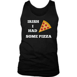 Irish I had Pizza St. Patricks Day Funny Novelty Shirt