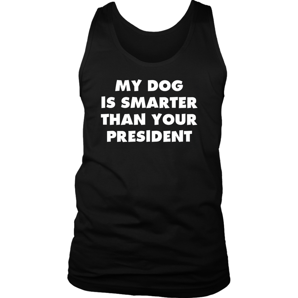 My Dog Is Smarter Than The President Funny T-Shirt