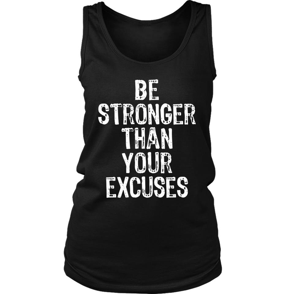 Be Stronger Than Your Excuses tshirt