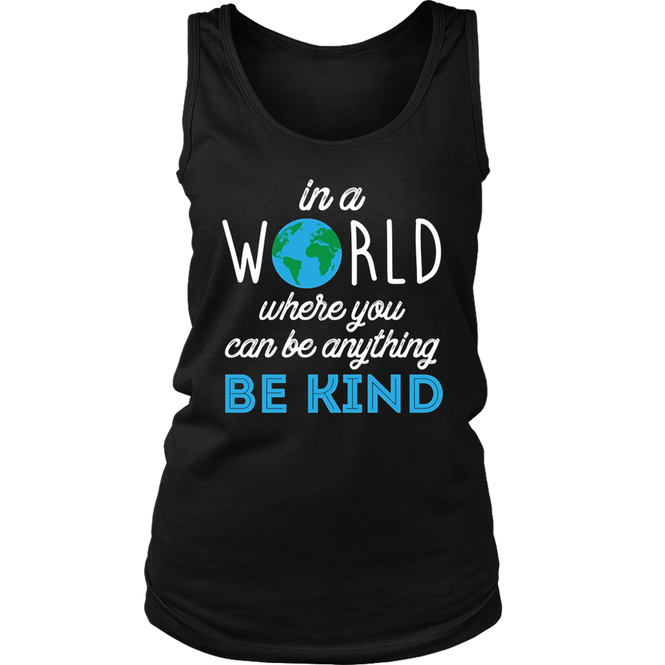 In A World Where You Can Be Anything Be Kind Tshirt