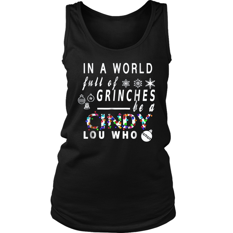 In A World Full Of Grinches Be A Cindy Lou Who Shirt