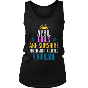 April Girls Are Sunshine Mixed With a Little Hurricane TShirt