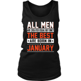 All Men Created Equal But The Best Are Born In January Tee Shirt