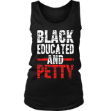 Black Educated And Petty Shirt