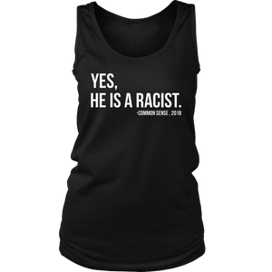 Yes, He's A Racist T-Shirt