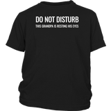 Do not disturb Grandpa is resting his eyes funny T-Shirt