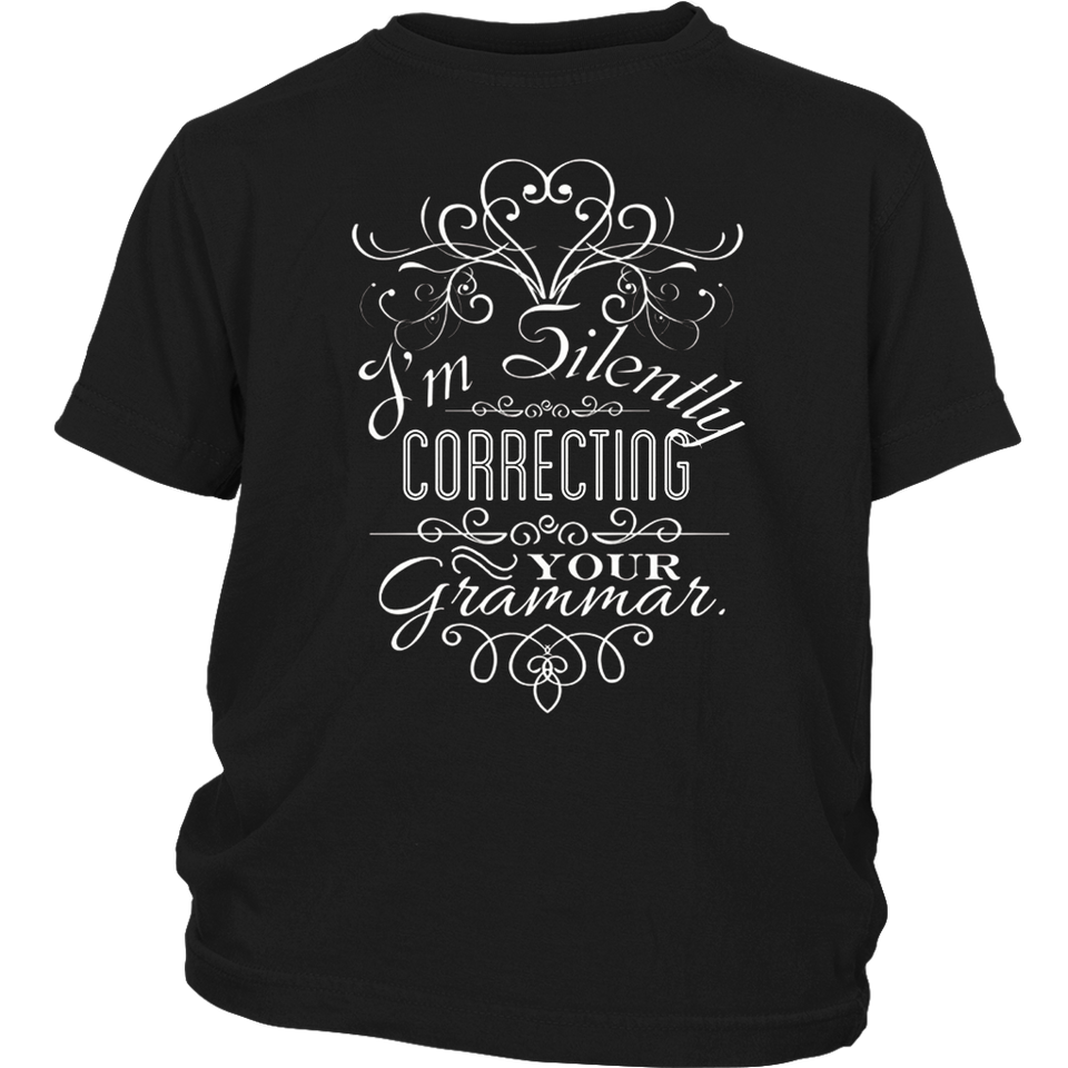 I'm Silently Correcting Your Grammar Shirt Gift For teachers