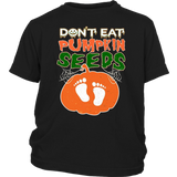 Dont Eat Pumpkin Seeds T-Shirts