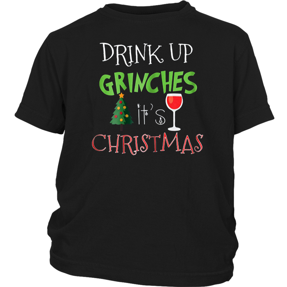 Drink Up Grinches- Funny Christmas T-Shirt