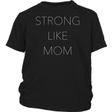 Strong Like Mom T-Shirt