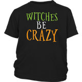 Witches Be Crazy TShirt Funny Halloween