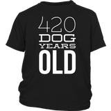 420 Dog Years Old Shirt
