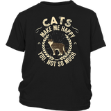 Cats Make Me Happy You Not So Much Cat Lover T-Shirt