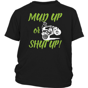Mud Up or Shut Up Funny Off Road T-Shirt