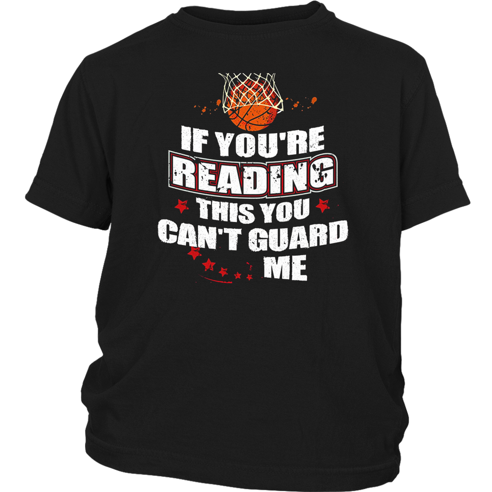 If You're Reading This You Can't Guard Me T-Shirt Basketball