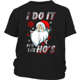 I Do It For The Ho's TShirt