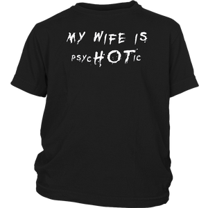 My Wife is Psychotic TShirts