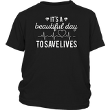 It'S A Beautiful Day To Save Lives Nurse Tee and T-shirt