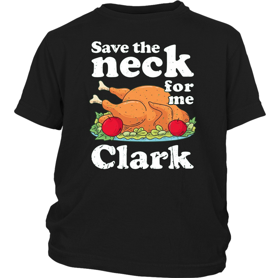 Save the neck for me, Clark T-Shirt