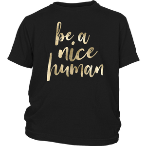 Be A Nice Human T-Shirt - Be Kind - Good Person Shirt