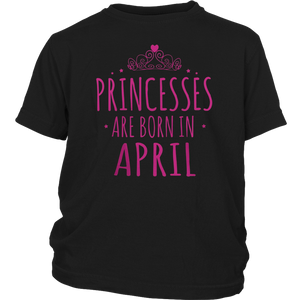 Princesses are Born in April T Shirts