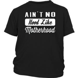 Ain't no hood like motherhood Shirt