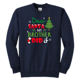 Dear Santa My Brother Did It Crewneck Sweatshirt