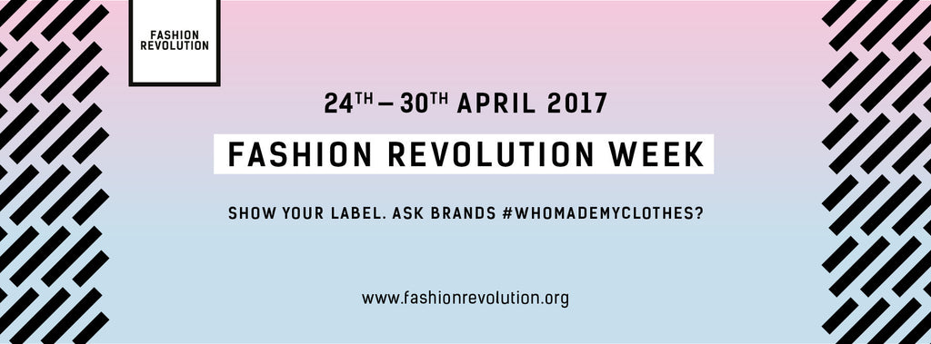 Fashion Revolution Day and No Nasties - Organic Fairtrade Clothing, Made In India