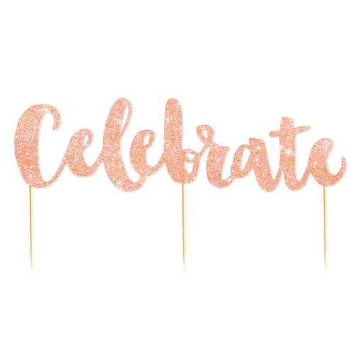 Rose Gold Glitter Celebrate Cake Topper