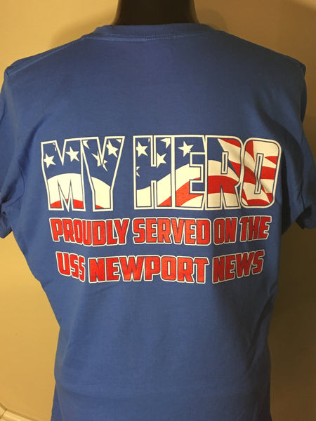 "#24 MY HERO   NN Tee Shirt ""My Hero Proudly Served On The USS Newport News"""