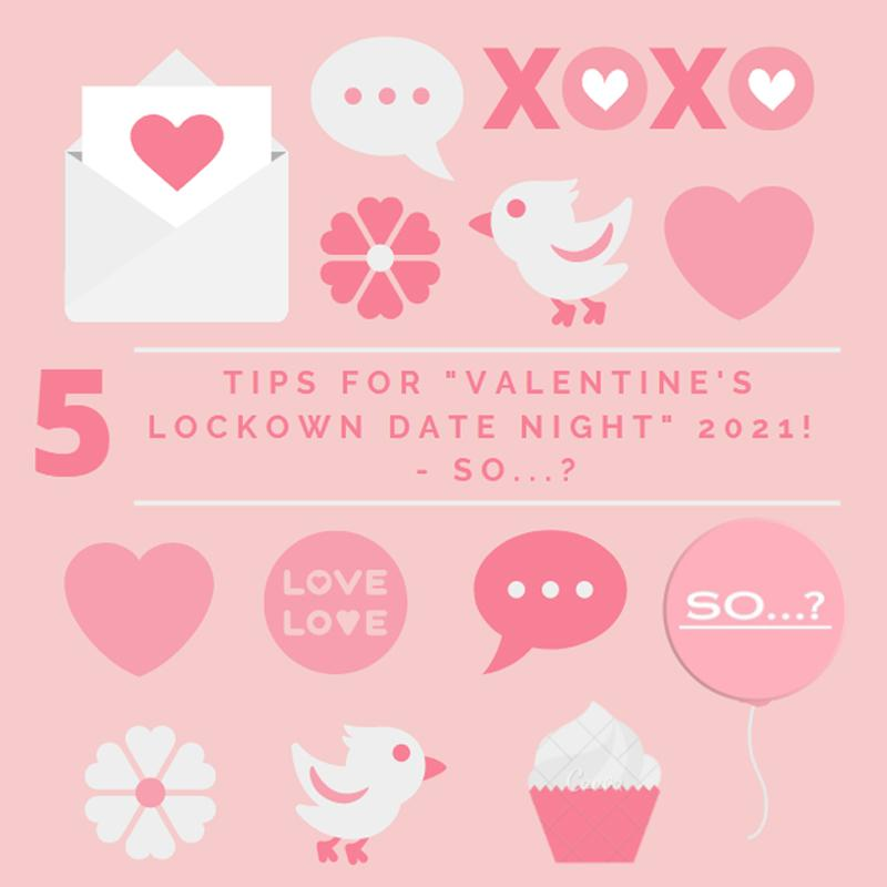 "5 Tips for An Exciting Lockdown ""Valentine's Date Night""-  So...?"