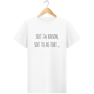 T-Shirt J'ai raison ou tu as tort - Mode Homme - Design, original et tendance White / 3XL Homme>Tee-shirts MEN'S CORNER