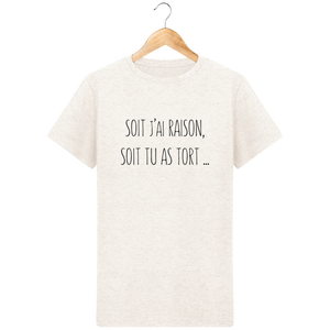 T-Shirt J'ai raison ou tu as tort - Mode Homme - Design, original et tendance Cream Heather Grey / 3XL Homme>Tee-shirts MEN'S CORNER