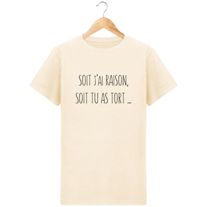 T-Shirt J'ai raison ou tu as tort - Mode Homme - Design, original et tendance Natural / 3XL Homme>Tee-shirts MEN'S CORNER