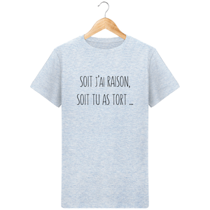 T-Shirt J'ai raison ou tu as tort - Mode Homme - Design, original et tendance Heather Ice Blue / XXL Homme>Tee-shirts MEN'S CORNER