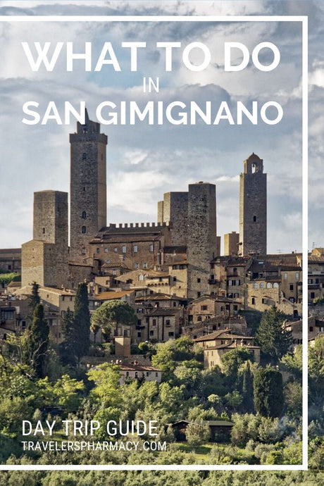 What To Do on a Day Trip to Historic San Gimignano Tuscany