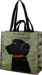 Be Cool My Dog is Judging You Market Tote