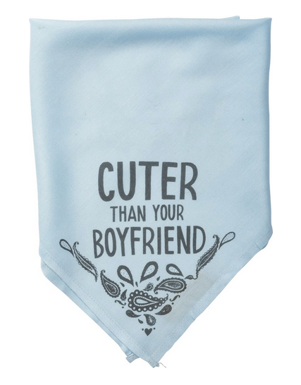 Cuter Than Your Boyfriend Pet Bandana
