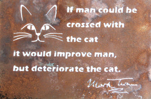 If man could be crossed with the cat it would improve man but deteriorate the cat.