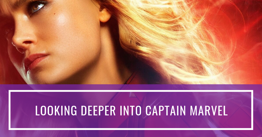 Looking Deeper Into Captain Marvel