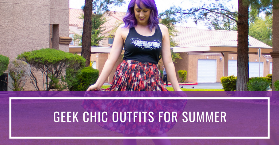 Geek Chic Outfits for Summer