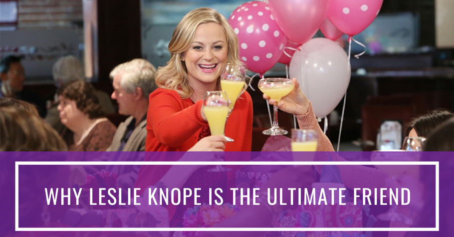 Why Leslie Knope is the Ultimate Friend
