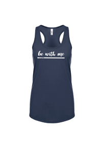 Be with Me Racerback Tank