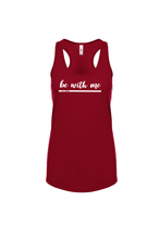 Load image into Gallery viewer, Be with Me Racerback Tank